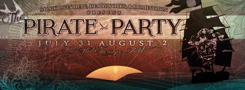The Pirate Party Montana 2015 | 7/30-8/2 | Lolo Hot Spring's